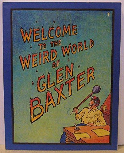 9780060963880: Welcome to the Weird World of Glen Baxter