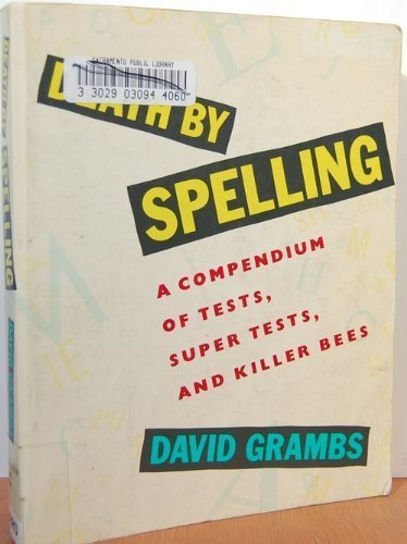 9780060964016: Death by Spelling: A Compendium of Tests, Super Tests, and Killer Bees