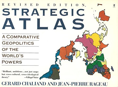 9780060964344: A Strategic Atlas: Comparative Geopolitics of the World's Powers