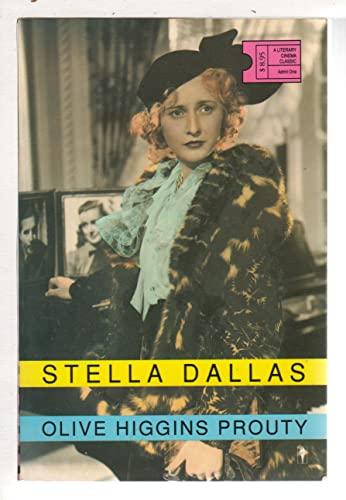 Stella Dallas (Literary Cinema Classics Series): Prouty, Olive Higgins