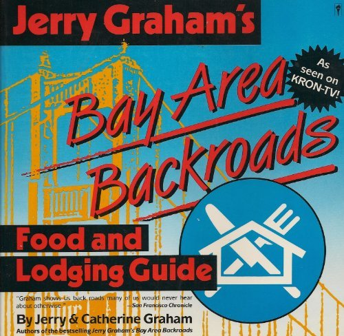 9780060964511: Jerry Graham's Bay Area Backroads Food and Lodging Guide
