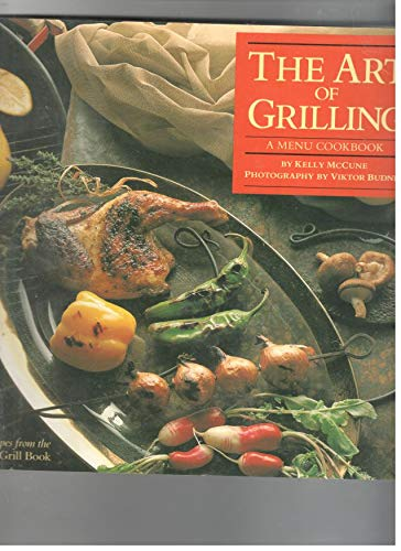 9780060964627: The Art of Grilling: A Menu Cookbook
