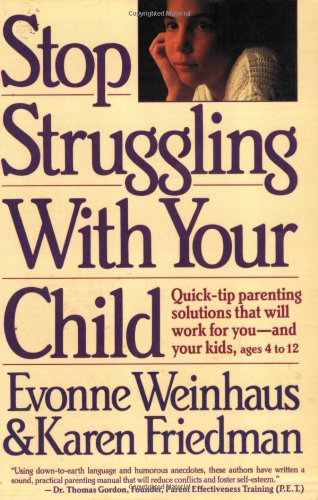 9780060964818: Stop Struggling With Your Child: Quick-Tip Parenting Solutions That Will Work for You-And Your Kids Ages 4 to 12
