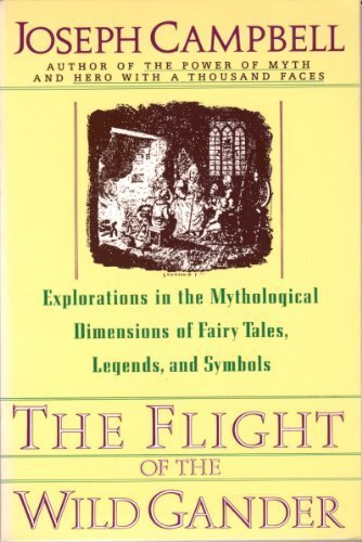The Flight of the Wild Gander: Explorations: Campbell, Joseph