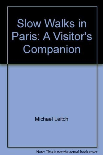 9780060965150: Slow Walks in Paris: A Visitor's Companion