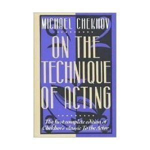 """9780060965242: On the Technique of Acting: The First Complete Edition of Chechov's Classic: """"to the Actor"""""""