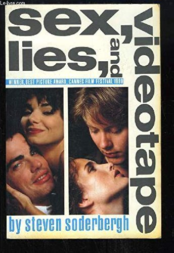 Sex, Lies, and Videotape Movie Edition Screenplay: Steven Soderbergh