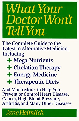 9780060965396: What Your Doctor Won't Tell You: Today's Alternative Medical Treatments Explained to Help You Find the