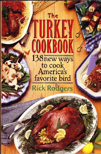 The Turkey Cookbook (0060965584) by Rick Rodgers