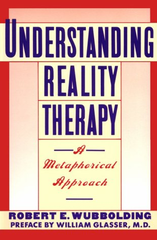 9780060965723: Understanding Reality Therapy: A Metaphorical Approach