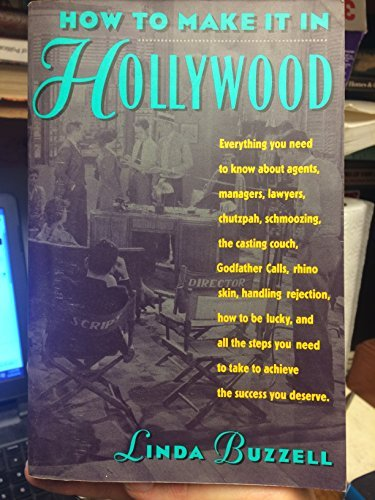 9780060965969: How to Make It in Hollywood: All the Right Moves