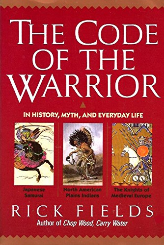 9780060966058: The Code of the Warrior in History, Myth, and Everyday Life