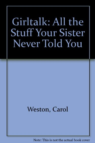 9780060966188: Girltalk: All the Stuff Your Sister Never Told You