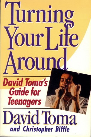 9780060968304: Turning Your Life Around: David Toma's Guide for Teenagers