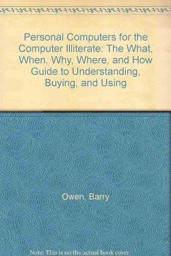 9780060968397: Personal Computers for the Computer Illiterate: The What, When, Where, How, and Why Guide to Understanding, Buying, and Using