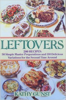 9780060968632: Leftovers: 200 Recipes, 50 Simple Master Preparations and 150 Delicious Variations for the Second Time Around