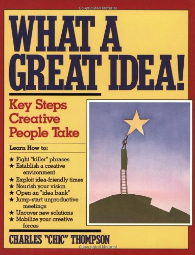 9780060969011: What a Great Idea: The Four Key Steps Creative People Take