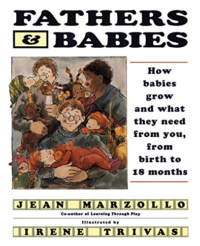 9780060969080: Fathers and Babies: How Babies Grow and What They Need from You, from Birth to 18 Months