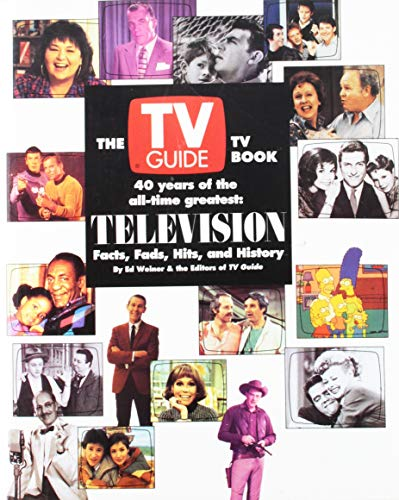 9780060969141: The TV Guide TV Book: 40 Years of the All-Time Greatest : Television Facts, Fads, Hits, and History