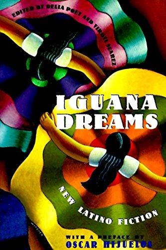 Iguana Dreams: New Latino Fiction: Poey, Delia and