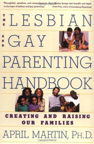 9780060969295: The Lesbian and Gay Parenting Handbook: Creating and Raising Our Families