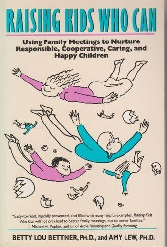 9780060969325: Raising Kids Who Can: Using Family Meetings to Nurture Responsible, Cooperative, Caring and Happy Children