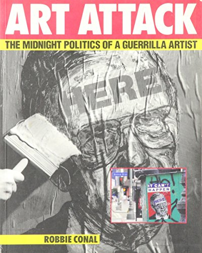 9780060969516: Art Attack: The Midnight Politics of a Guerrilla Artist
