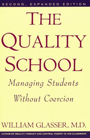 9780060969554: The Quality School: Managing Students Without Coercion