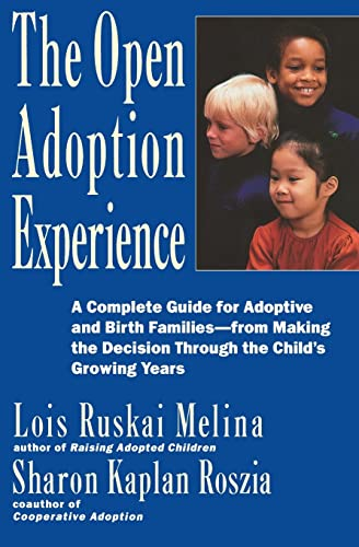 9780060969578: The Open Adoption Experience - A Complete Guide for Adoptive and Birth Families