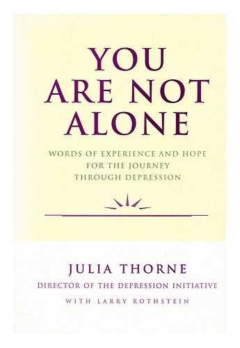 9780060969776: You Are Not Alone: Words of Experience and Hope for the Journey Through Depression