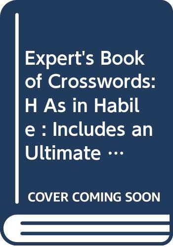 9780060969882: Expert's Book of Crosswords: H As in Habile : Includes an Ultimate Brainbuster Puzzle (The Expert's Book of Crossword Puzzle Series)