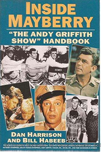 INSIDE MAYBERRY : The Andy Griffith Show Handbook