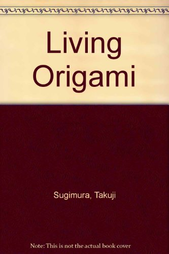 9780060970086: Living Origami