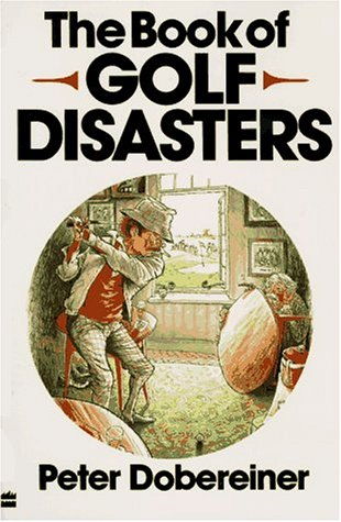 9780060970178: The Book of Golf Disasters
