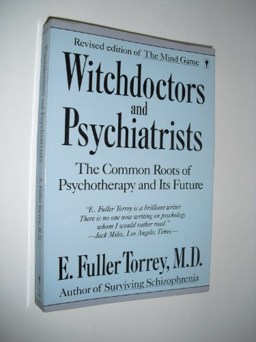 9780060970246: Witchdoctors and Psychiatrists: The Common Roots of Psychotherapy and Its Future/Revised Edition of the Mind Game