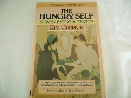 The Hungry Self: Women, Eating, Identity: Chernin, Kim