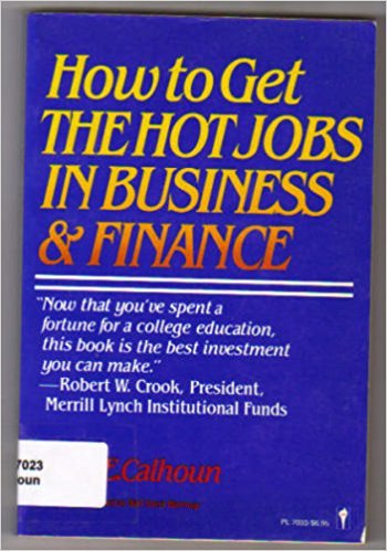 9780060970338: How to get the hot jobs in business & finance
