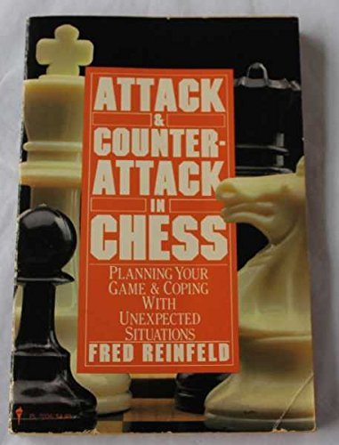 9780060970369: Attack and Counter Attack in Chess: Planning Your Game and Coping with Unexpected Situations (Perennial library)