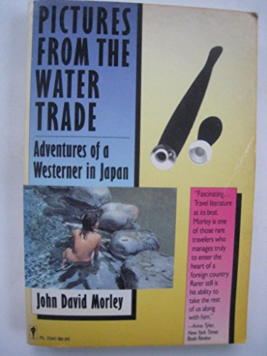 9780060970413: Pictures from the Water Trade: Adventures of a Westerner in Japan