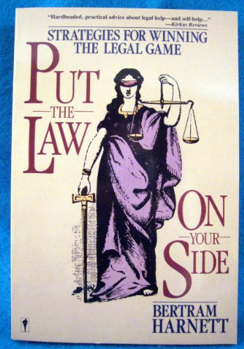 9780060970567: Put the Law on Your Side: Strategies for Winning the Legal Game