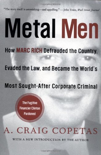 9780060970604: Metal Men: How Marc Rich Defrauded the Country, Evaded the Law, and Became the World's Most Sought-After Corporate Criminal