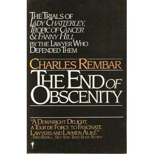 9780060970611: The End of Obscenity: The Trials of Lady Chatterley, Tropic of Cancer and Fanny Hill