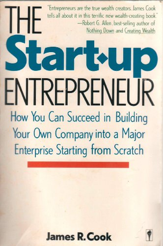 9780060970703: The Start-Up Entrepreneur: How You Can Succeed in Building Your Own Company into a Major Enterprise Starting from Scratch
