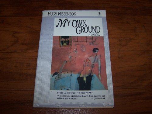 My Own Ground: A Novel: Nissenson, Hugh