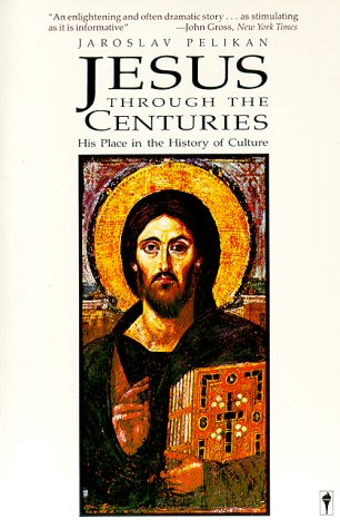 9780060970802: Jesus through the Centuries: His Place in the History of Culture
