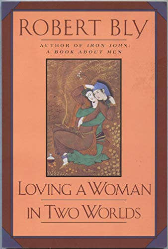 Loving a Woman in Two Worlds: Robert Bly