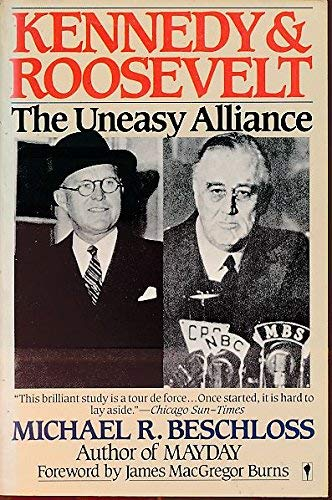 9780060970956: Kennedy and Roosevelt: The Uneasy Alliance