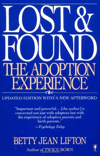 Lost & Found: The Adoption Experience: Lifton, Betty Jean