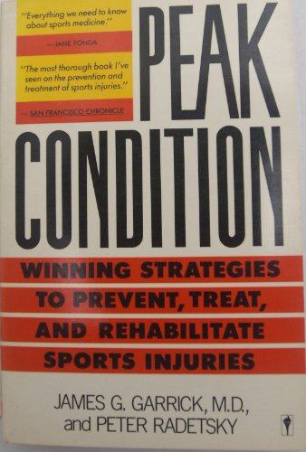 9780060971335: Peak Condition: Winning Strategies to Prevent, Treat, and Rehabilitate Sports Injuries