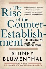 9780060971403: Rise of the Counter Establishment: From Conservative Ideology to Political Power